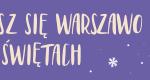 Rusz się Warszawo po Świętach – propozycja Parku Kultury w Powsinie