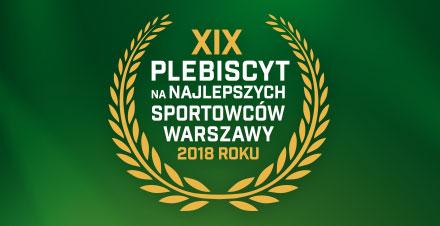XIX Plebiscyt na najlepszych sportowców Warszawy 2018 roku