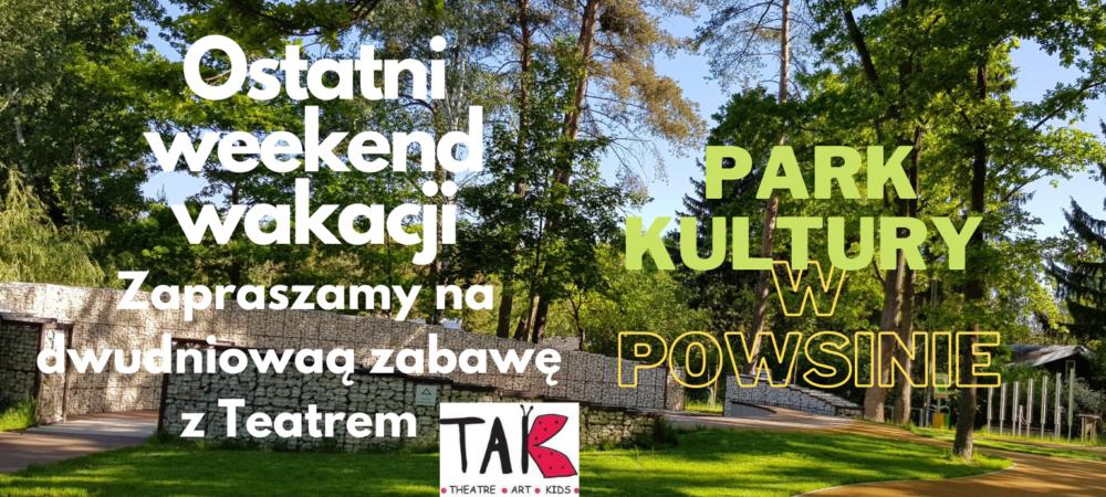Ostatni weekend wakacji - zapraszamy na dwudniową zabawę z Teatrem TAK